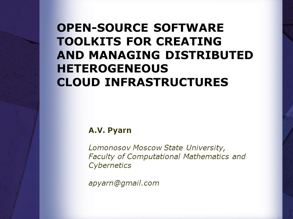OPEN-SOURCE SOFTWARE TOOLKITS FOR CREATING AND MANAGING DISTRIBUTED HETEROGENEOUS CLOUD INFRASTRUCTURES