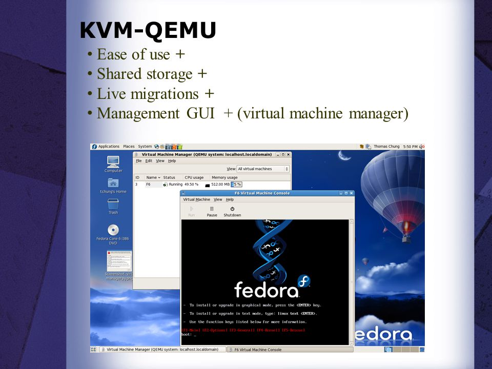 KVM-QEMU Ease of use + Shared storage + Live migrations +