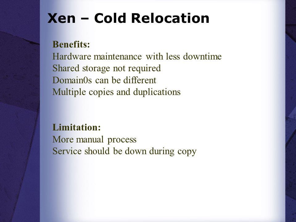 Xen – Cold Relocation Benefits: