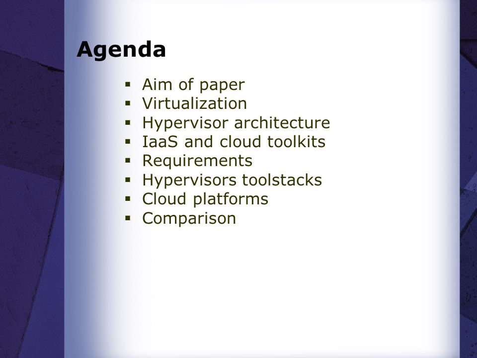 Agenda Aim of paper Virtualization Hypervisor architecture
