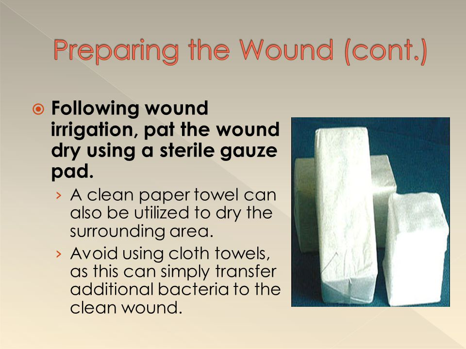 Preparing the Wound (cont.)