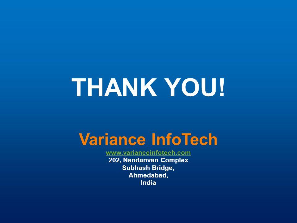 THANK YOU! Variance InfoTech www.varianceinfotech.com