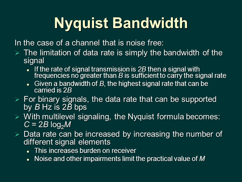 Nyquist Bandwidth In the case of a channel that is noise free:
