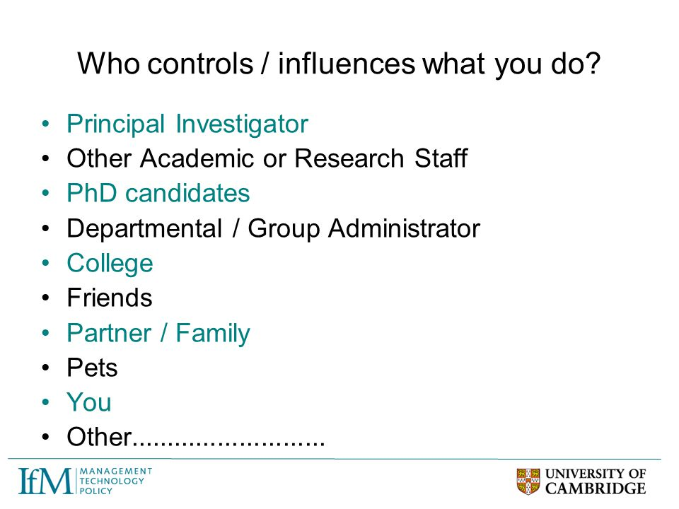 Who controls / influences what you do