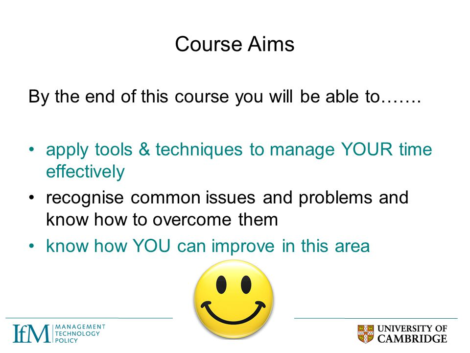 Course Aims By the end of this course you will be able to…….