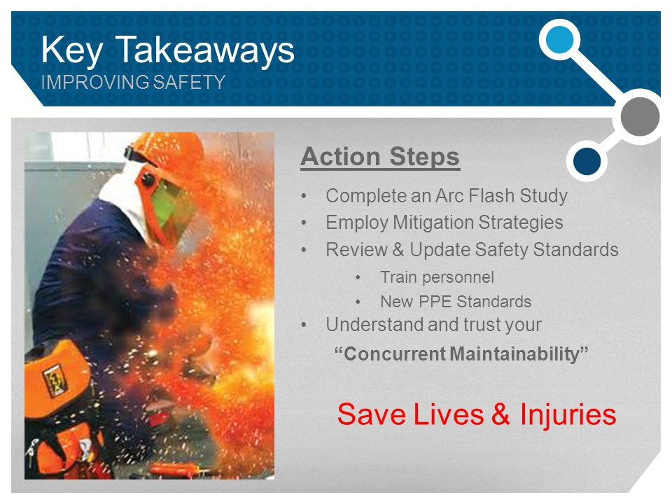 Key Takeaways Save Lives & Injuries Action Steps Improving safety