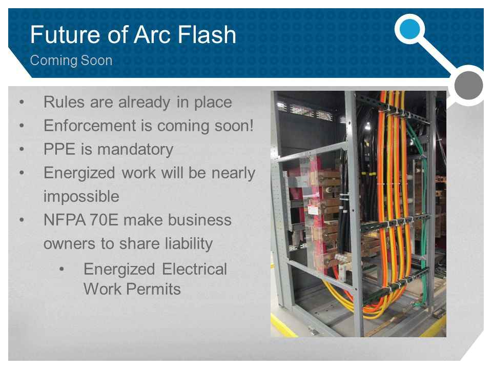Future of Arc Flash Rules are already in place