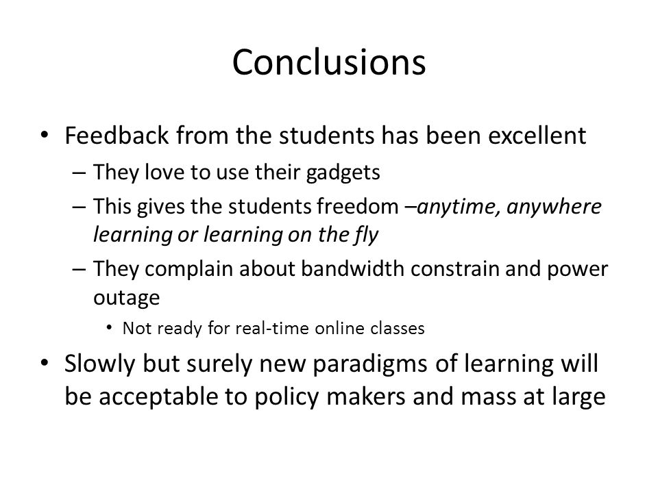 Conclusions Feedback from the students has been excellent