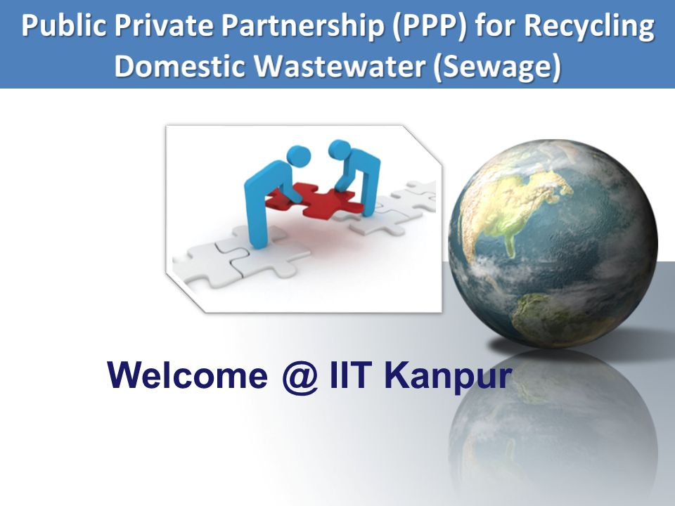 Public Private Partnership (PPP) for Recycling Domestic Wastewater (Sewage)