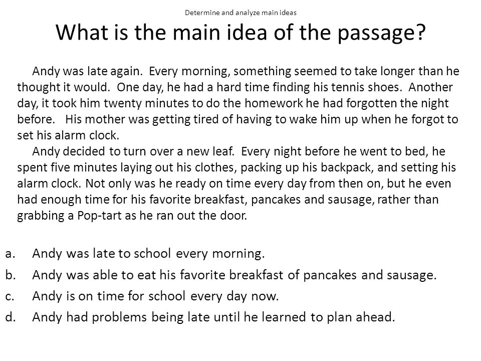 Determine and analyze main ideas What is the main idea of the passage