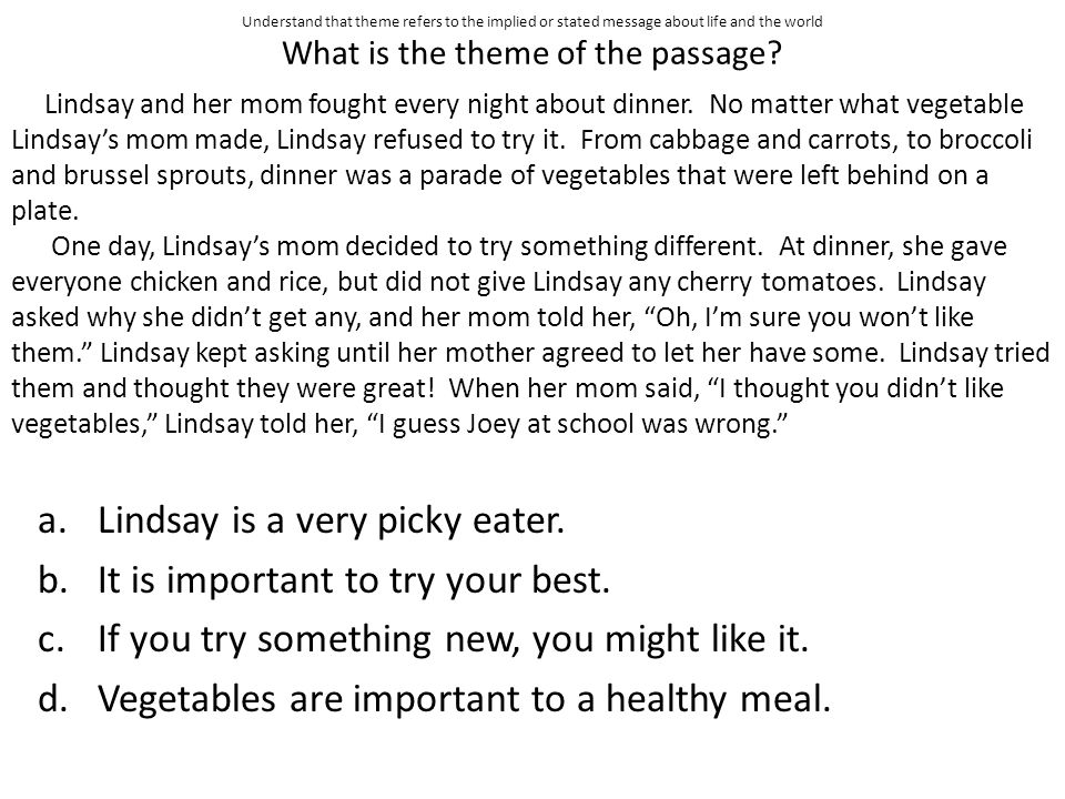 Lindsay is a very picky eater. It is important to try your best.