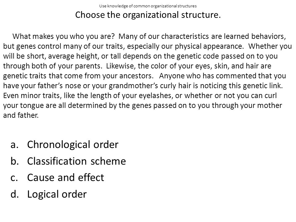 Classification scheme Cause and effect Logical order