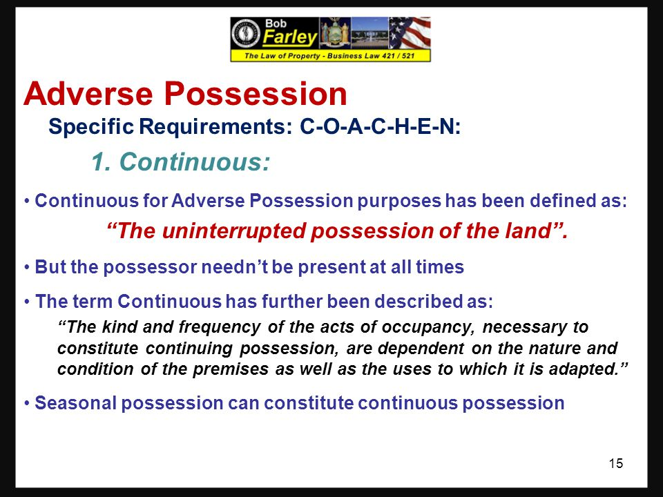 Adverse Possession 1. Continuous: