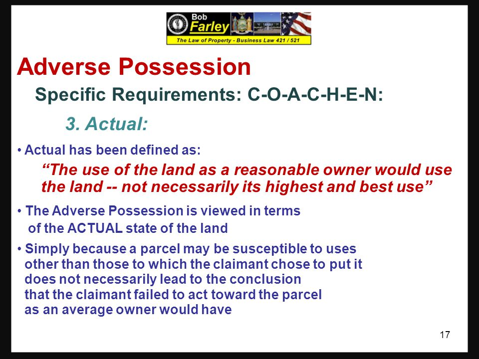 Adverse Possession 3. Actual: