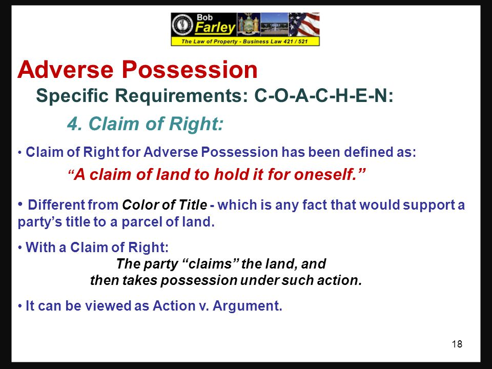 Adverse Possession 4. Claim of Right: