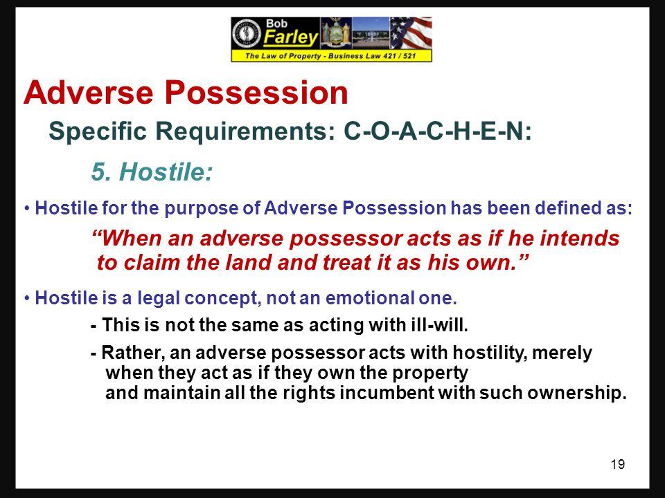 Adverse Possession 5. Hostile: