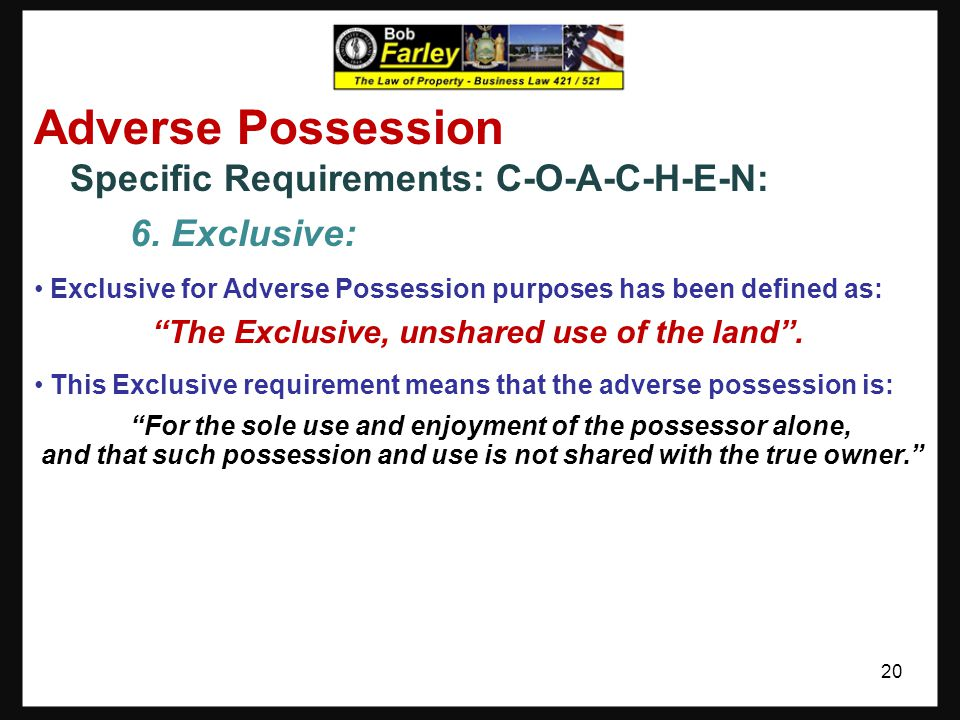 Adverse Possession 6. Exclusive: