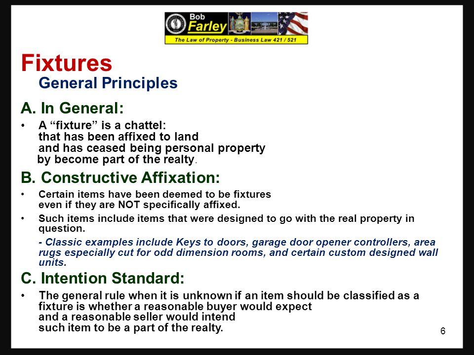 Fixtures General Principles A. In General: B. Constructive Affixation: