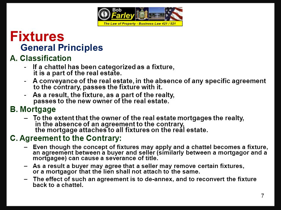 Fixtures General Principles A. Classification B. Mortgage