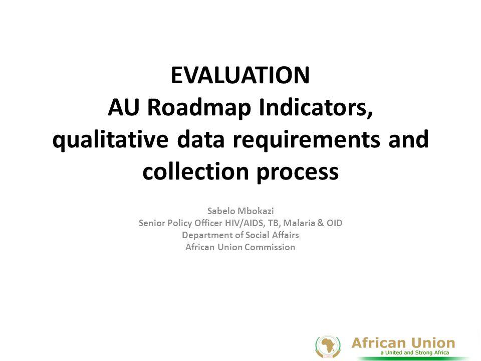 EVALUATION AU Roadmap Indicators, qualitative data requirements and collection process