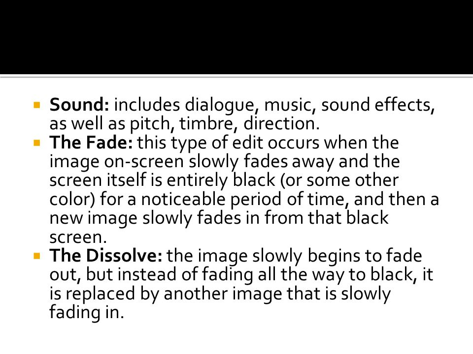 Sound: includes dialogue, music, sound effects, as well as pitch, timbre, direction.