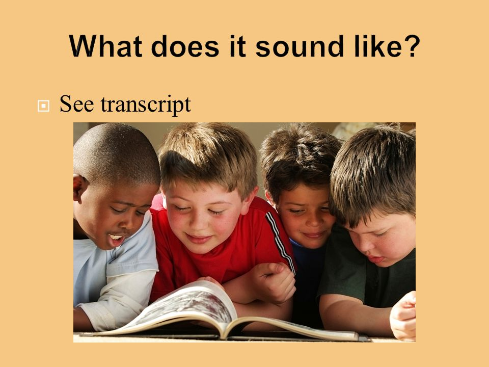 What does it sound like See transcript