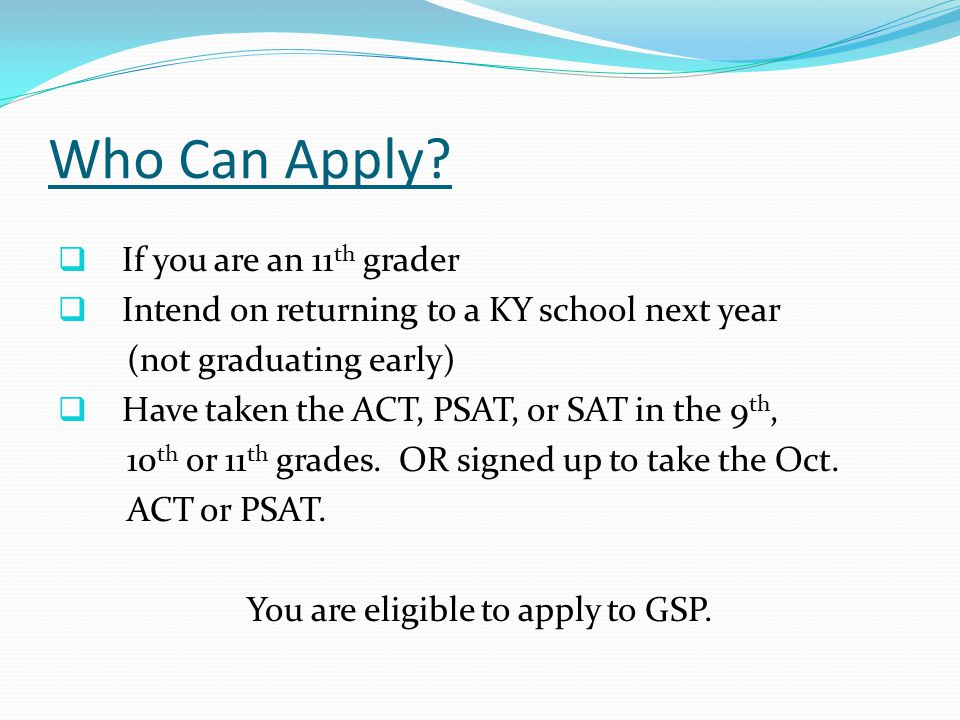 You are eligible to apply to GSP.