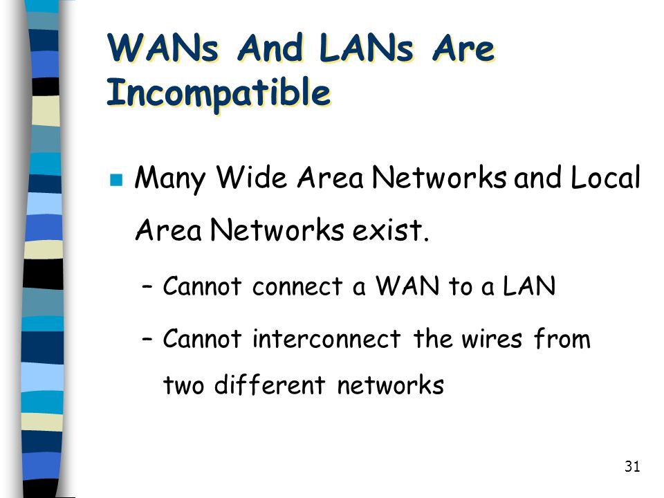 WANs And LANs Are Incompatible
