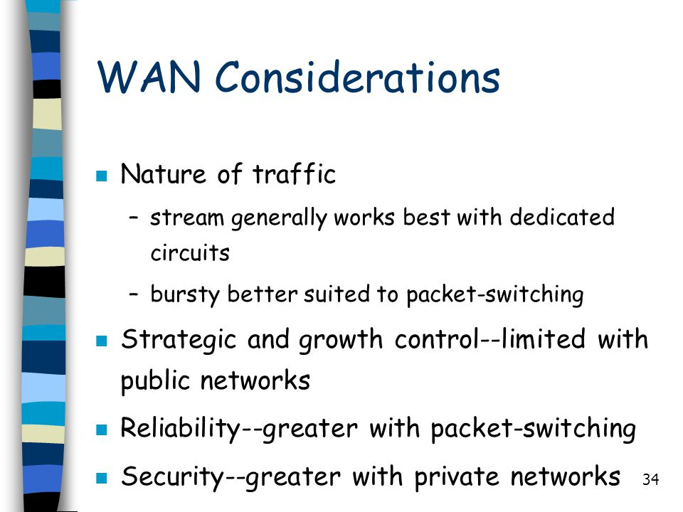 WAN Considerations Nature of traffic