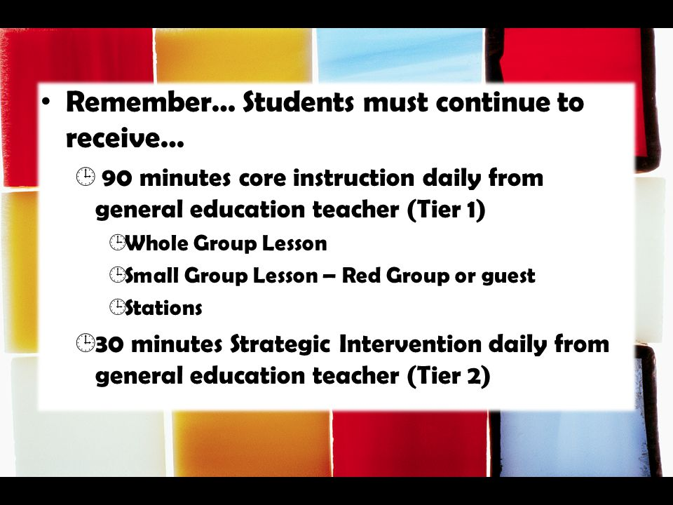 Remember… Students must continue to receive…