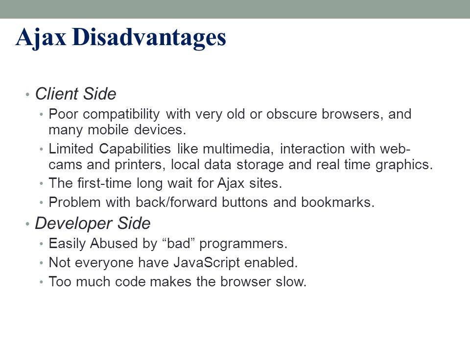 Ajax Disadvantages Client Side Developer Side