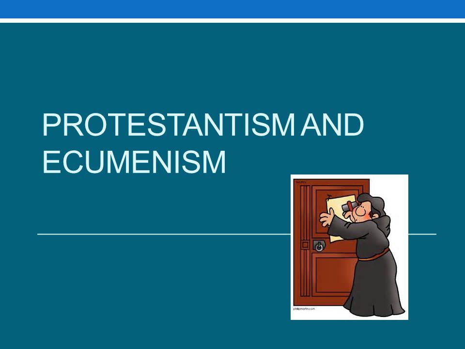 Protestantism and Ecumenism
