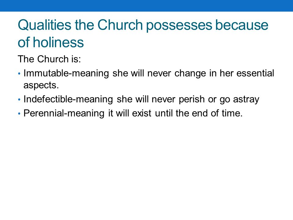 Qualities the Church possesses because of holiness