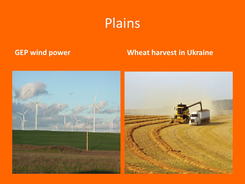 Plains GEP wind power Wheat harvest in Ukraine