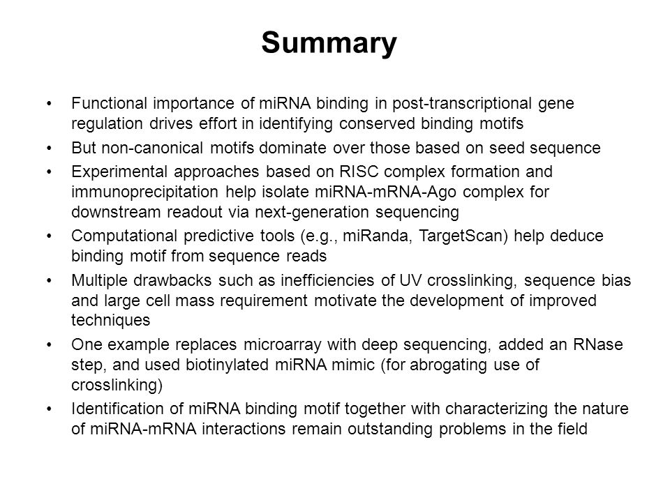 Summary Functional importance of miRNA binding in post-transcriptional gene regulation drives effort in identifying conserved binding motifs.
