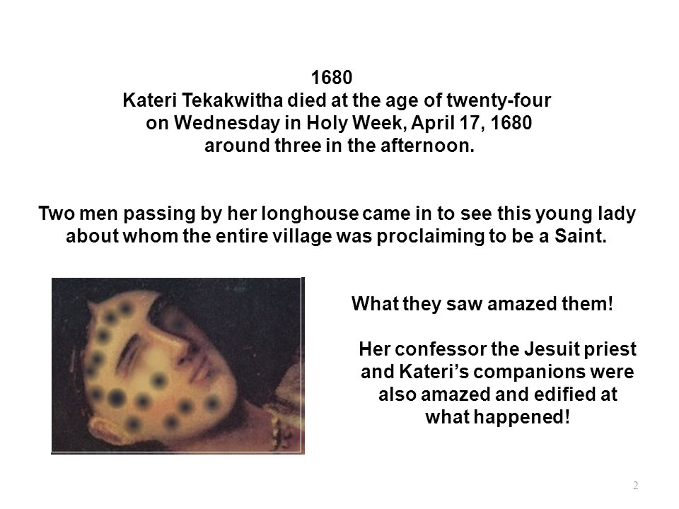 Kateri Tekakwitha died at the age of twenty-four