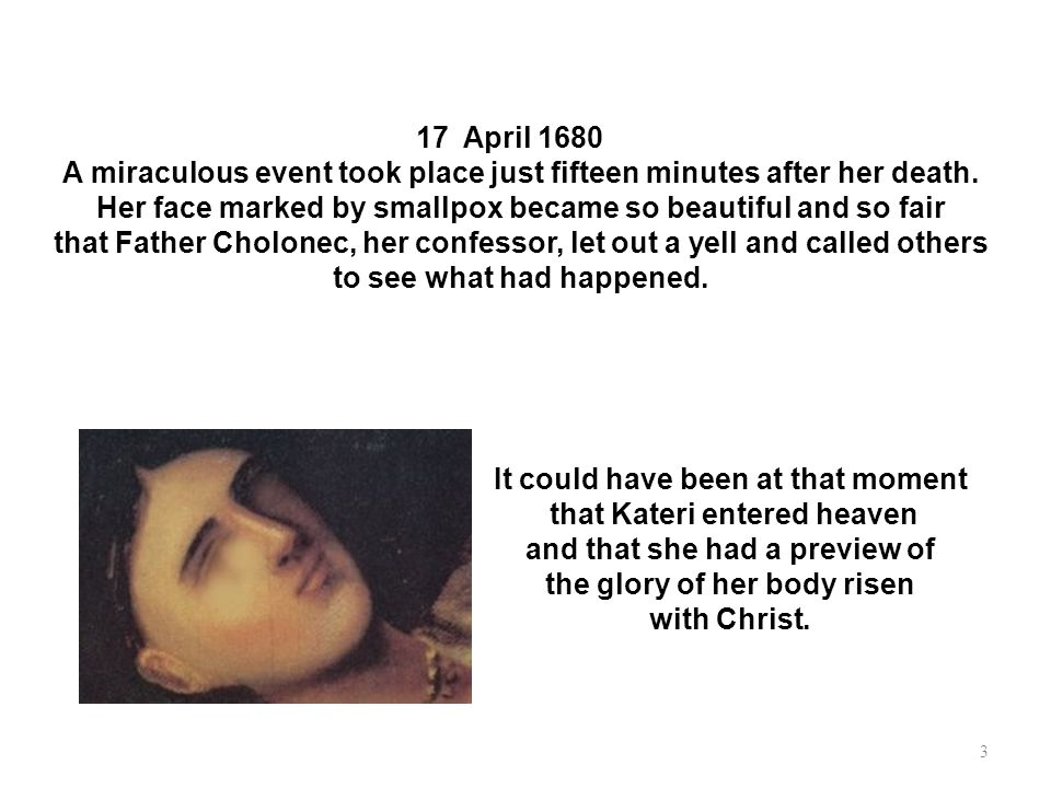 A miraculous event took place just fifteen minutes after her death.