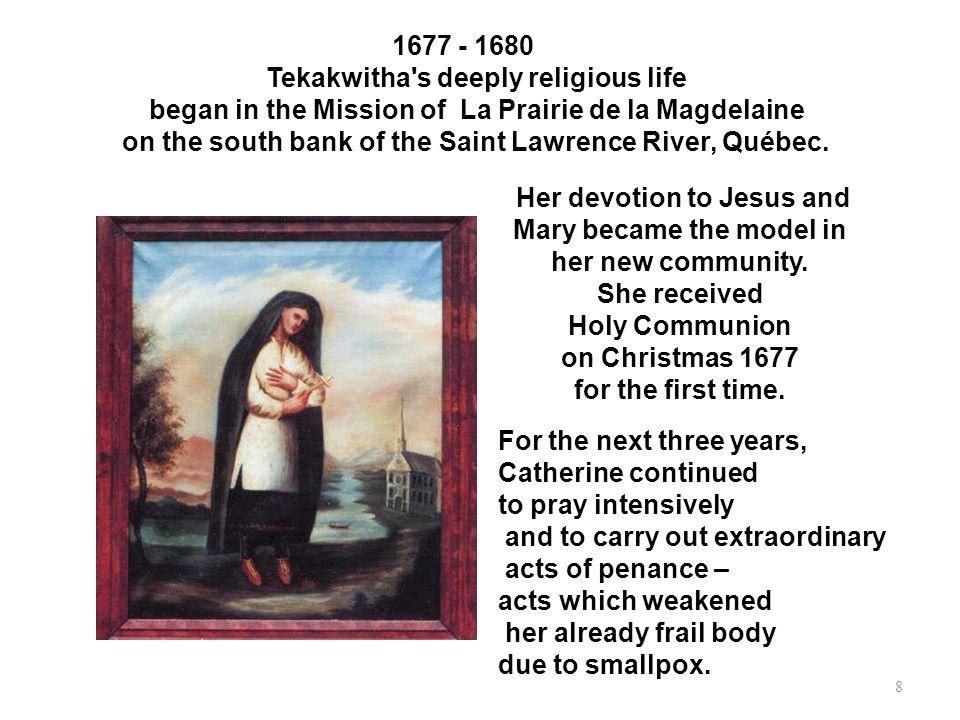 Tekakwitha s deeply religious life