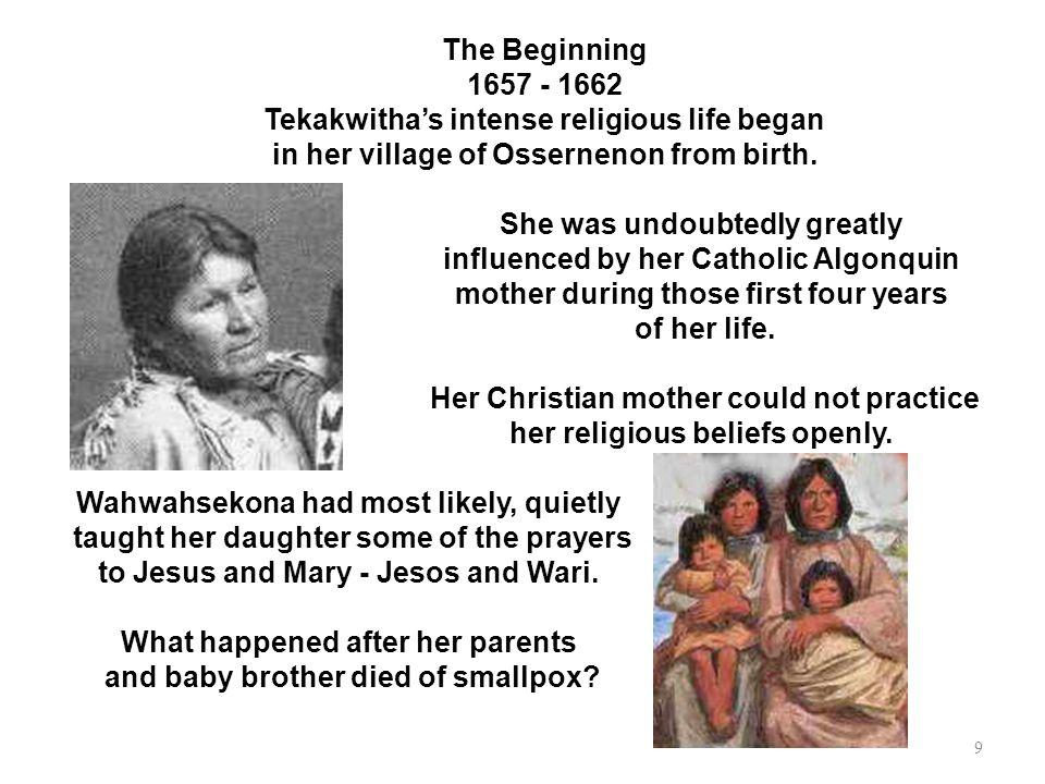 Tekakwitha's intense religious life began