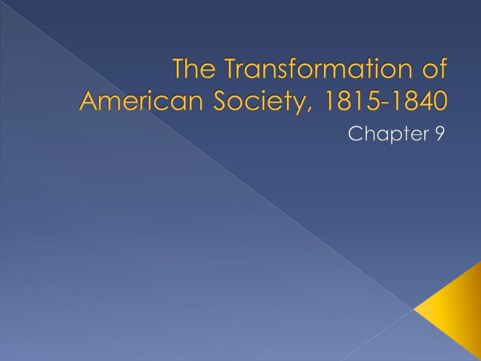 The Transformation of American Society, 1815-1840