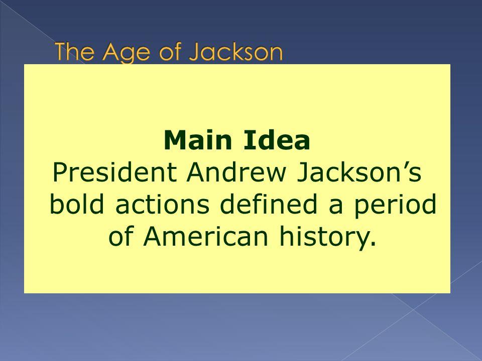 The Age of Jackson Main Idea.