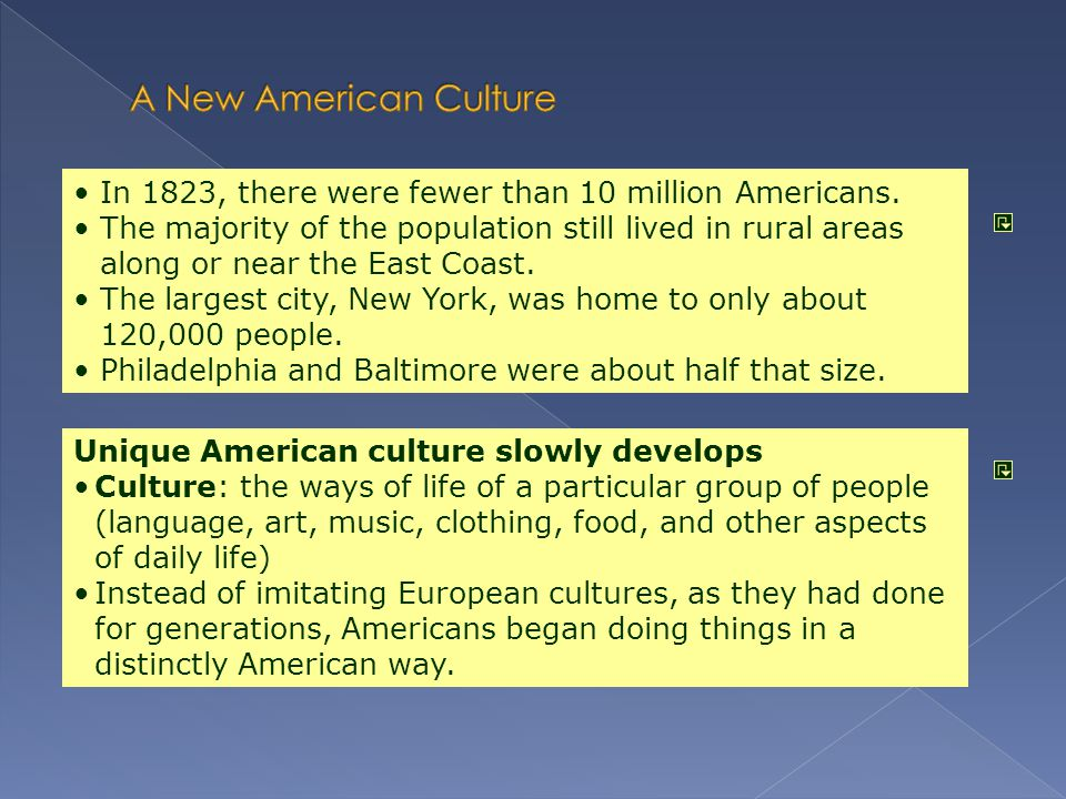 A New American Culture In 1823, there were fewer than 10 million Americans.