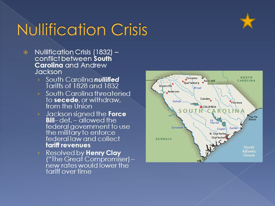 Nullification Crisis Nullification Crisis (1832) – conflict between South Carolina and Andrew Jackson.