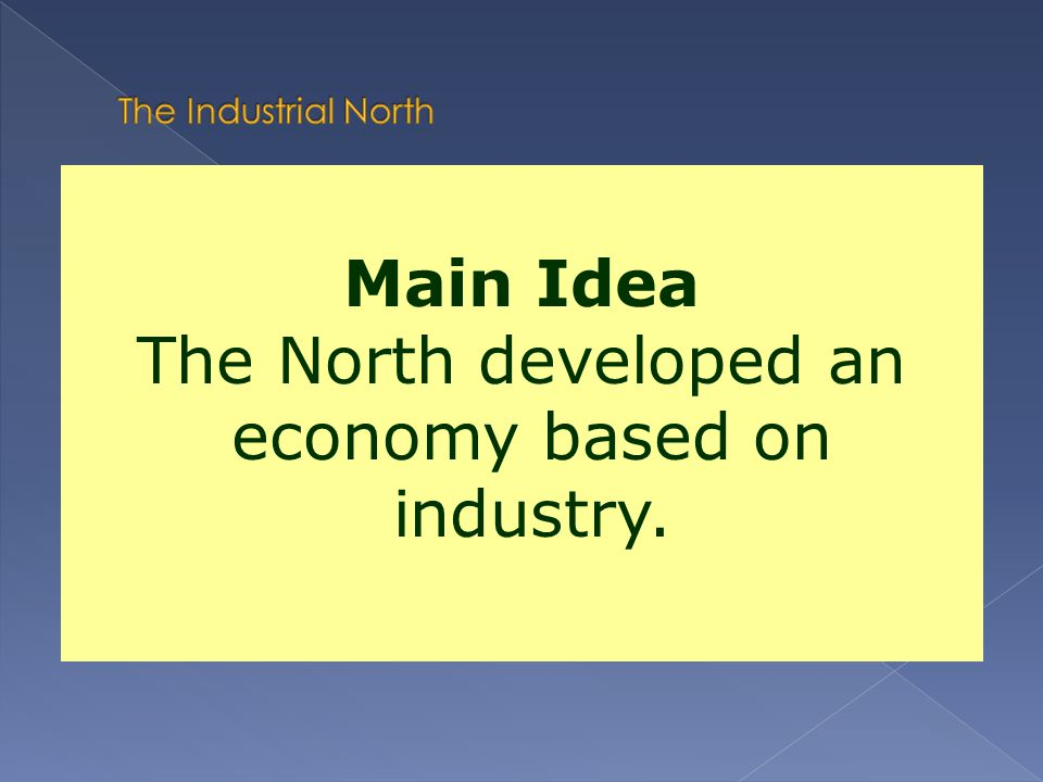 The North developed an economy based on industry.