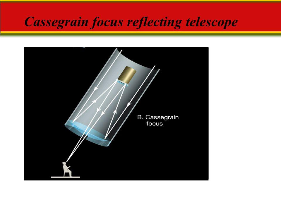 Cassegrain focus reflecting telescope