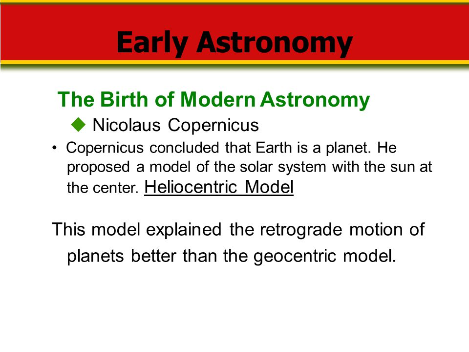 Early Astronomy The Birth of Modern Astronomy  Nicolaus Copernicus