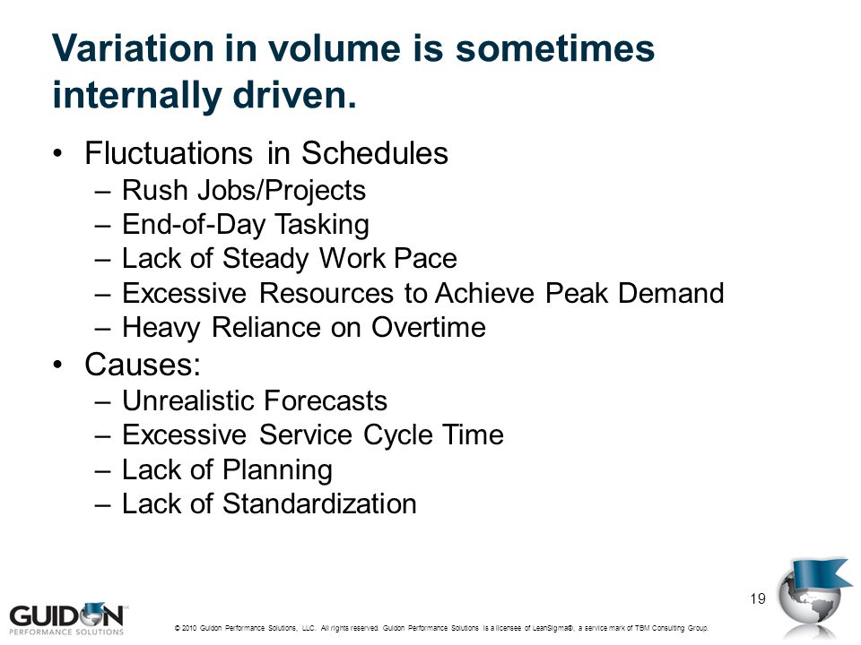 Variation in volume is sometimes internally driven.