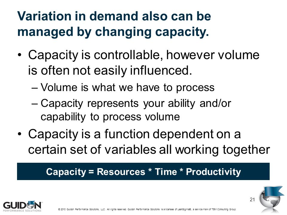Variation in demand also can be managed by changing capacity.