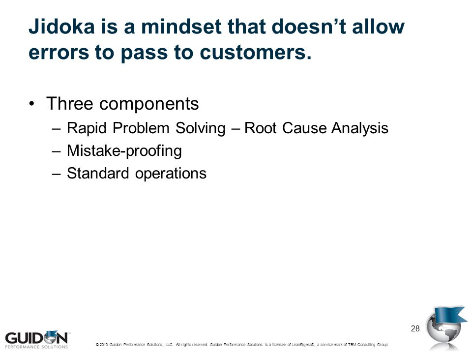 Jidoka is a mindset that doesn't allow errors to pass to customers.