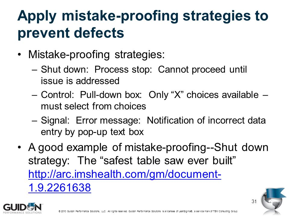 Apply mistake-proofing strategies to prevent defects